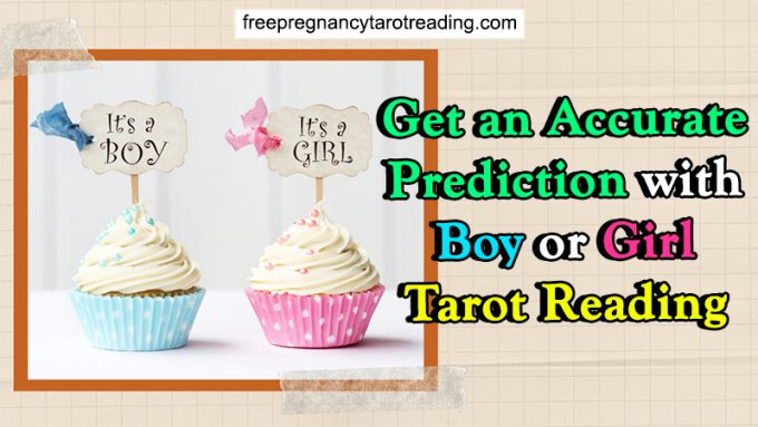 Get an Accurate Prediction with Boy or Girl Tarot Reading