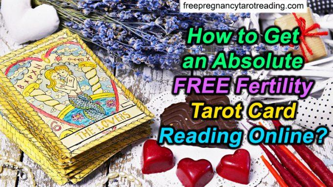 How to Get an Absolute FREE Fertility Tarot Card Reading Online?