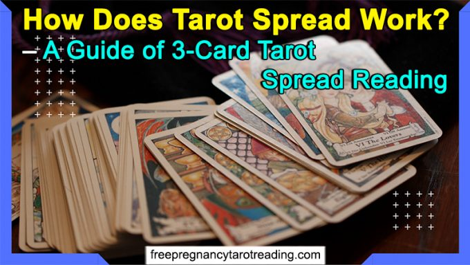 How Does Tarot Spread Work? - A Guide of 3-Card Tarot Spread Reading