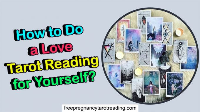How to Do a Love Tarot Reading for Yourself?