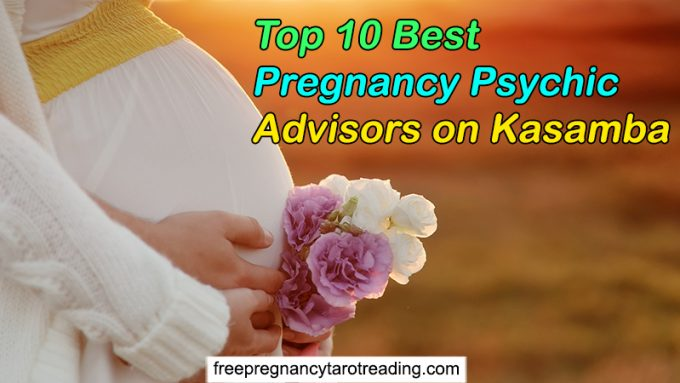 Top 10 Best Pregnancy Psychic Advisors on Kasamba (100% Accurate)